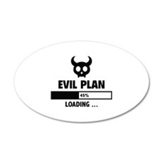 Evil Plan Loading 22x14 Oval Wall Peel