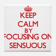 Keep Calm by focusing on Sensuous Tile Coaster