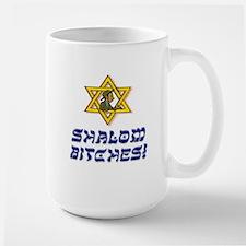Shalom Bitches! Mugs