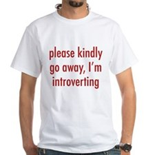 Please Kindly Go Away, I'm Introverting Shirt