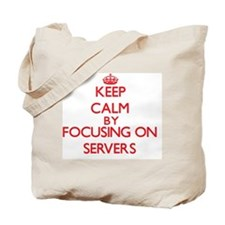 Keep Calm by focusing on Servers Tote Bag