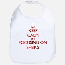 Keep Calm by focusing on Sheiks Bib