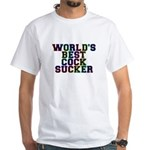 World's best cocksucker - White T-Shirt