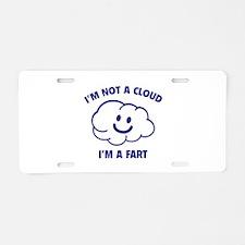 I'm Not A Cloud Aluminum License Plate