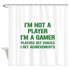 I'm Not A Player I'm A Gamer Shower Curtain