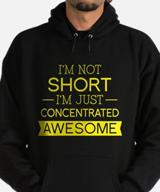 I'm Not Short I'm Just Concentrated Awesome Hoodie