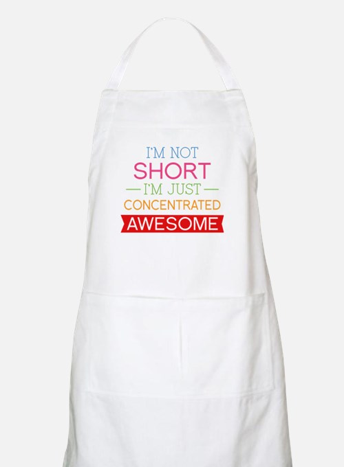 I'm Not Short I'm Just Concentrated Awesome Apron