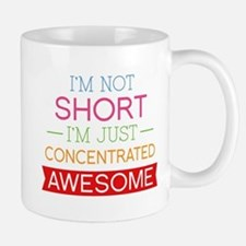 I'm Not Short I'm Just Concentrated Awesome Mug