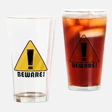 Beware Drinking Glass