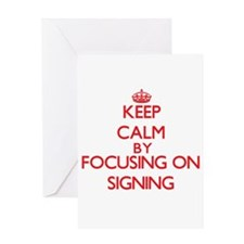 Keep Calm by focusing on Signing Greeting Cards