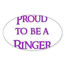 Proud to be a Ringer 10 Oval Decal