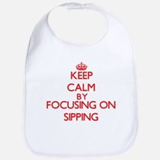 Keep Calm by focusing on Sipping Bib