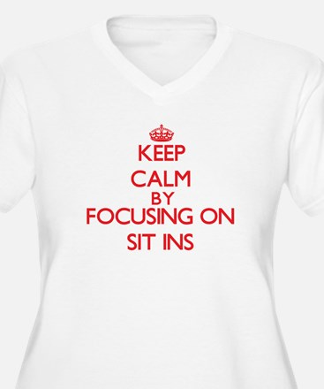 Keep Calm by focusing on Sit-Ins Plus Size T-Shirt