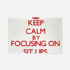 Keep Calm by focusing on Sit-Ups Magnets