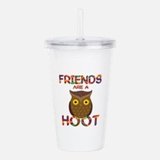 Friends are a Hoot Acrylic Double-wall Tumbler
