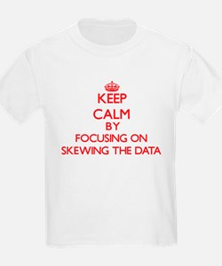 Keep Calm by focusing on Skewing The Data T-Shirt