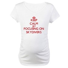 Keep Calm by focusing on Skydive Shirt