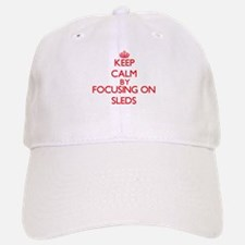 Keep Calm by focusing on Sleds Baseball Baseball Cap