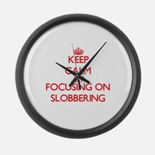 Keep Calm by focusing on Slobberi Large Wall Clock
