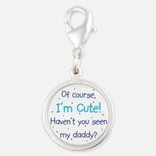 Cute Like Daddy Silver Round Charm