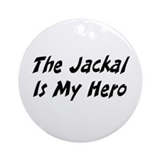 The Jackal Is My Hero! Ornament (Round)