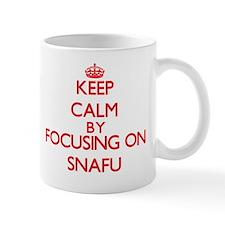 Keep Calm by focusing on Snafu Mug