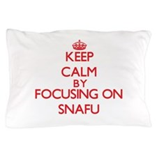 Keep Calm by focusing on Snafu Pillow Case