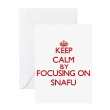 Keep Calm by focusing on Snafu Greeting Cards