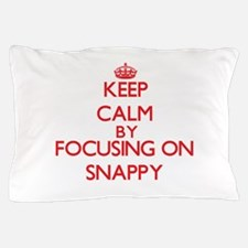 Keep Calm by focusing on Snappy Pillow Case