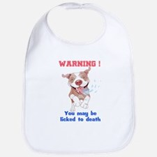 Warning Pitbull Licked to death Bib