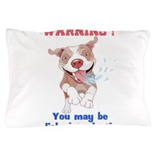 Warning Pitbull Licked to death Pillow Case
