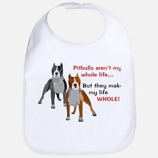 Pitbulls Make Life Whole Bib