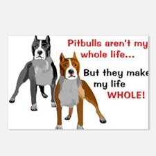 Pitbulls Make Life Whole Postcards (Package of 8)