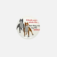 Pitbulls Make Life Whole Mini Button (100 pack)