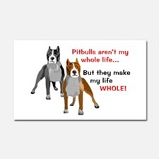 Pitbulls Make Life Whole Car Magnet 20 x 12