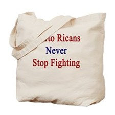 Puerto Ricans Never Stop Fighting  Tote Bag