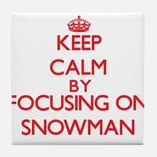 Keep Calm by focusing on Snowman Tile Coaster