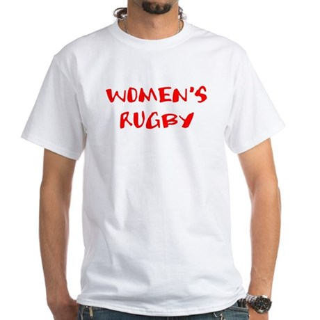 I'm a women's rugby player! White T-Shirt