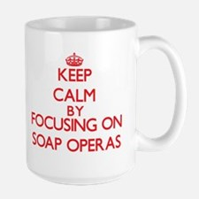Keep Calm by focusing on Soap Operas Mugs