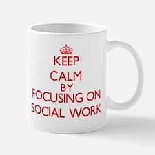 Keep Calm by focusing on Social Work Mugs