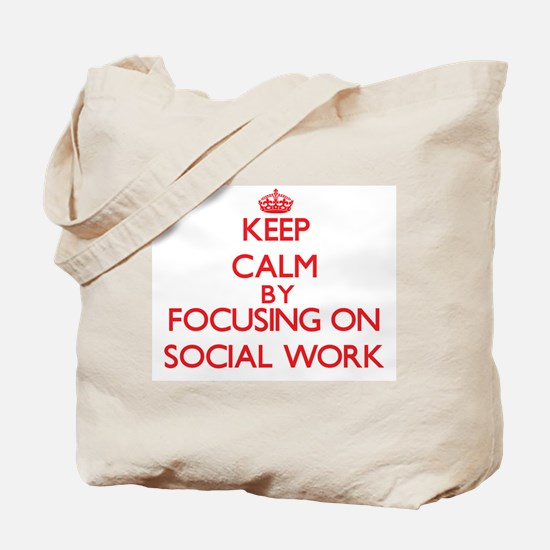 Keep Calm by focusing on Social Work Tote Bag