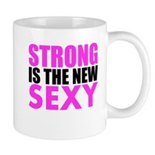 Strong Is The New Sexy Pink Mugs