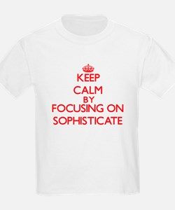 Keep Calm by focusing on Sophisticate T-Shirt
