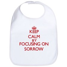 Keep Calm by focusing on Sorrow Bib