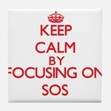 Keep Calm by focusing on Sos Tile Coaster