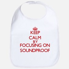 Keep Calm by focusing on Soundproof Bib
