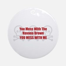 Mess With Havana Ornament (Round)