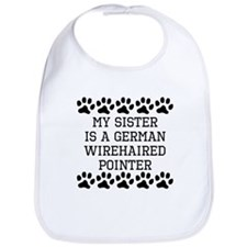 My Sister Is A German Wirehaired Pointer Bib
