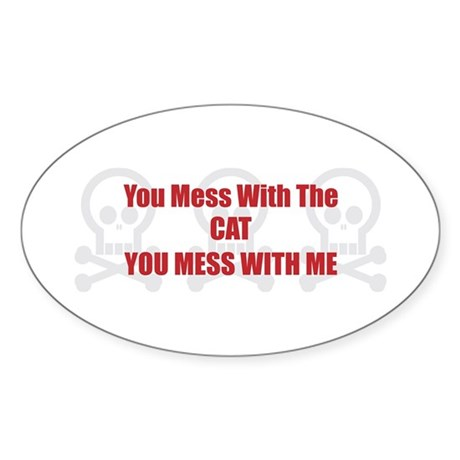 Mess With Cat Oval Sticker