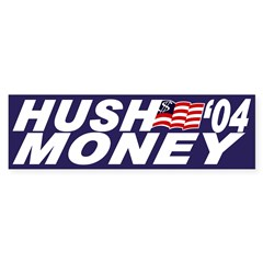 Hush Money '04 (bumper sticker)